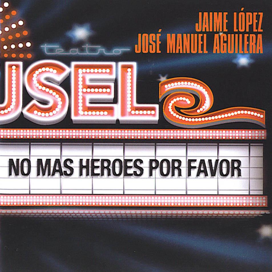 Jaime_Lopez,_Jose_Manuel_Aguilera-No_Mas_Heroes,_Por_Favor,_El_Panteon_Ya_Se_Lleno-Frontal